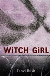 """Cover of """"Witch Girl"""" by Tanvir Bush. A ghostly black humanoid figure floats in a purple haze above a barbed wire fence."""