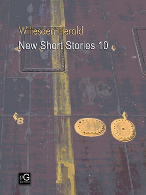 The book's cover image appears to be a road surface in muted burgundy and charcoal colours, traversed vertically by a clumsily painted yellow line. Two yellow manhole covers appear like blobs of paint to the right of the line. At the top left in a serif font are the title Willesden Herald in yellow, followed by the subtitle New Short Stories 10 in white.
