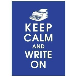 White words on a dark blue background read keep calm and write on.